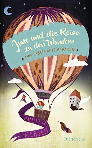 Buchseite und Rezensionen zu 'Juno und die Reise zu den Wundern: Eine fabelhafte Geschichte' von Judith Hoersch