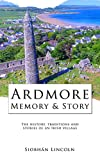 Ardmore: Memory and Story: The history, traditions and stories of an Irish village. (Waterford County Museum) (English Edition)