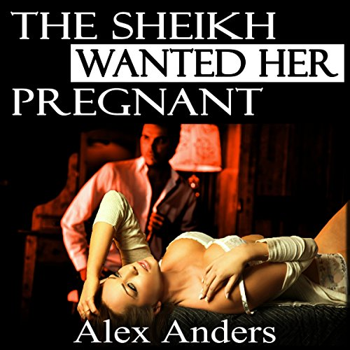 The Sheikh Wanted Her Pregnant audiobook cover art