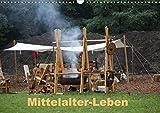 Mittelalter - Leben (Wandkalender 2021 DIN A3 quer)