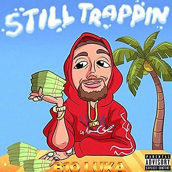 Still Trappin