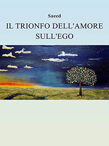 Il trionfo dell'amore sull'ego (Italian Edition)