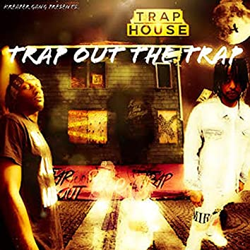 Trap Out The Trap (feat. Dzy)