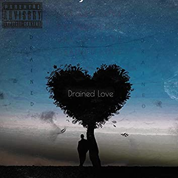 Drained Love