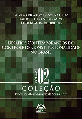 Desafios Contemporâneos do Controle de Constitucionalidade no Brasil (Volume 2)