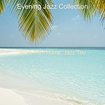 Work from Home, Jazz Trio