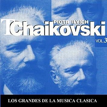 Los Grandes de la Musica Clasica - Piotr Ilyich Tchaikovsky Vol.  3