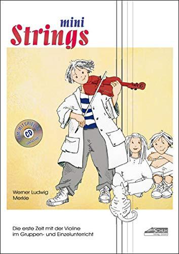 mini Strings 1 (inkl. CD): Violinschule (Mini Strings: Instrumentalschule für die Violine)