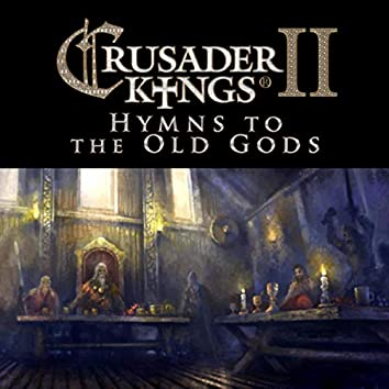 Crusader Kings 2 Hymns Of The Old Gods