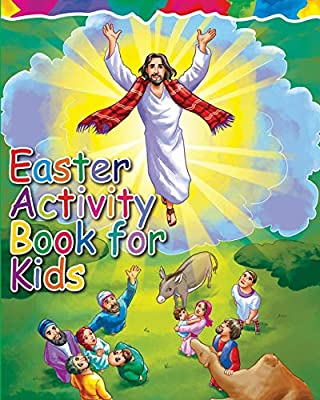 Easter Activity Book for Kids: The Story of Easter Bible Coloring Book with Dot to Dot, Maze, and Word Search Puzzles - (The Perfect Easter Basket ... Gifts, Games and Stuff for Boys and Girls)