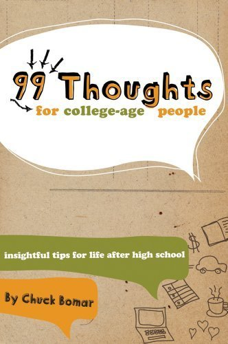 99 Thoughts for College-Age People: Insightful Tips for Life After High School by Chuck Bomar (2008-08-15)
