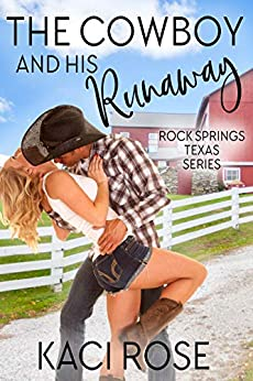 The Cowboy and His Runaway (Rock Springs Texas Book 1) by [Kaci Rose]