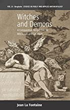 Witches and Demons: A Comparative Perspective on Witchcraft and Satanism (Studies in Public and Applied Anthropology Book 10)