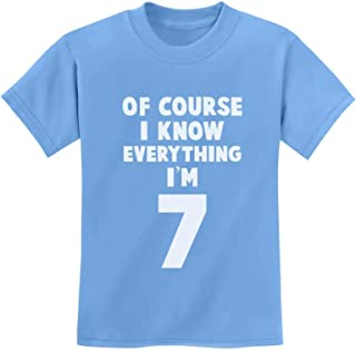 I Know Everything I'm 7 Funny Birthday 7 Year Old Youth Kids T-Shirt
