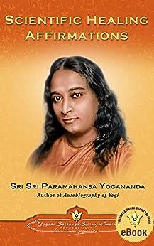 Scientific Healing Affirmations by [Paramahansa Yogananda]