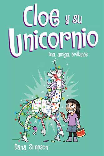 Una amiga brillante (Cloe y su Unicornio 4) (Spanish Edition)