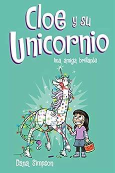 Una amiga brillante (Cloe y su Unicornio 4) de [Dana Simpson]