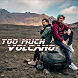 Too Much Volcano! (feat. The Anime Man & Natsuki Aso)...