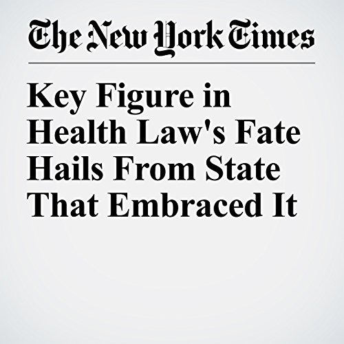 Key Figure in Health Law's Fate Hails From State That Embraced It copertina