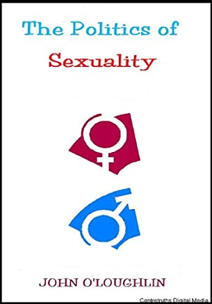 The Politics of Sexuality (English Edition)