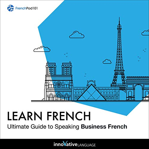 Couverture de Learn French: Ultimate Guide to Speaking Business French