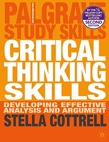 Critical Thinking Skills Developing Effective Analysis And Argument Palgrave Study Skills