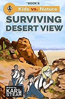 Surviving Desert View (Kids vs. Nature) (Volume 2)