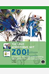 The Lego Mindstorms NXT Zoo! An Unofficial, Kid-Friendly Guide to Building Robotic Animals with the Lego Mindstorms NXT Paperback