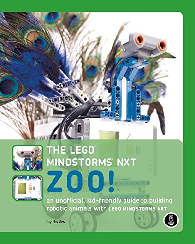 The LEGO MINDSTORMS NXT Zoo!: A Kid-Friendly Guide to Building Animals with the NXT Robotics System