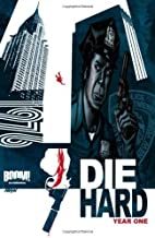 Die Hard: Year One, Volume 1 by Thompson (2011) Paperback