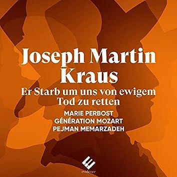 """Joseph Martin Kraus: Der Tod Jesu, VB 17: """"Er Starb, um uns von ewigem Tod zu retten"""""""