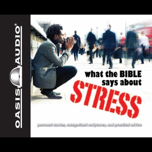 What the Bible Says About Stress audiobook cover art