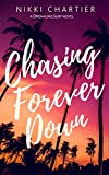Chasing Forever Down (Drenaline Surf Series Book 1) (English Edition)