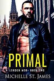 Primal: A Second Chance Dark Mafia Romance (London Mob Book 2)