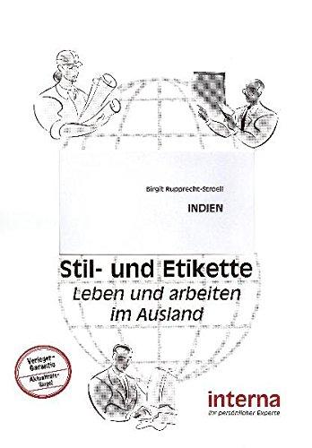 Stil und Etikette - Handbuch Indien (Leben und arbeiten im Ausland)
