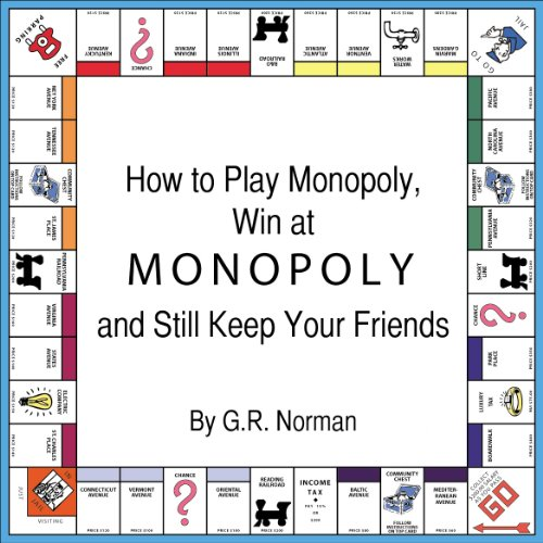 How to Play Monopoly, Win at Monopoly and Still Keep Your Friends (English Edition)