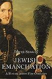 Jewish Emancipation: A History Across Five Centuries - David Sorkin