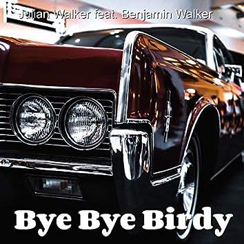 Bye Bye Birdy (feat. Benjamin Walker)