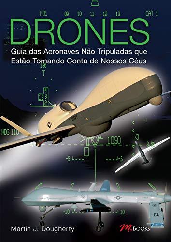 Drones - Guia das aeronaves não tripuladas