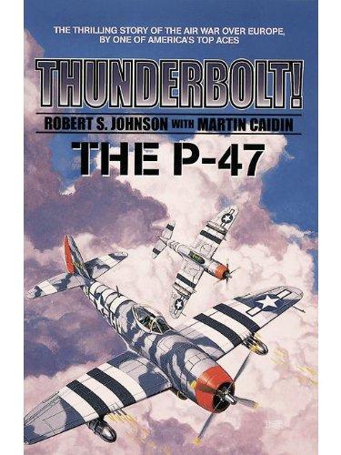 Thunderbolt, The P-47 (English Edition)