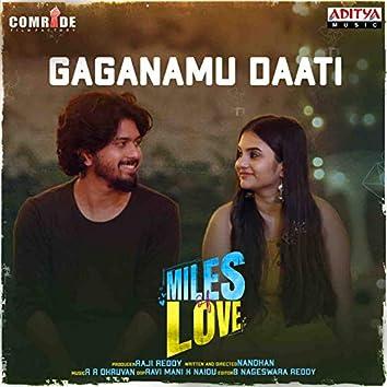 """Gaganamu Daati (From """"Miles Of Love"""")"""
