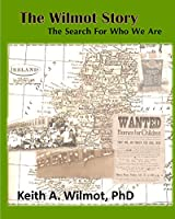 The Wilmot Story - The Search for Who We Are