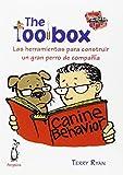 The toolbox: Las herramientas para construir un gran perro de compañía