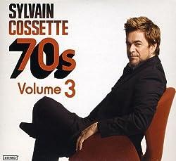Sylvain Cossette 3: 70's [Import]