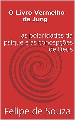 O Livro Vermelho de Jung: as polaridades da psique e as concepções de Deus