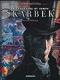 La Vengeance du Comte Skarbek, tome 1 - Les Deux mains d'Or