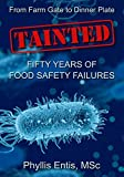 TAINTED: From Farm Gate to Dinner Plate, Fifty Years of Food Safety...