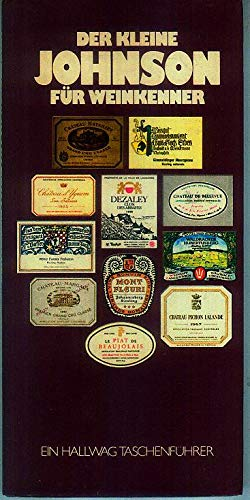 Der kleine Johnson für Weinkenner 1989. Informationen über 2000 Weine, zu Jahrgängen und Trinkreife