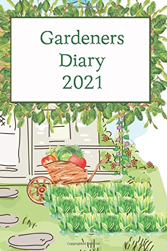 Gardeners Diary 2021: Well designed Gardeners Diary for 2021 A5 Size with week by week layout. Ideal Gift for Family and Friends.