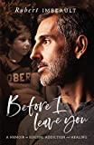 Before I Leave You: A Memoir on Suicide, Addiction, and Healing
